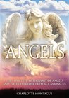 Angels - The mythology of angels and their everyday presence among us