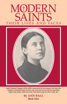 Modern Saints: Their Lives and Faces Book One