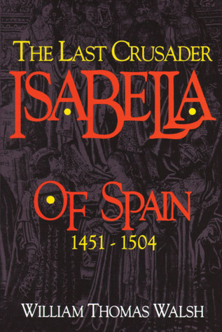 Isabella Of Spain by William Thomas Walsh