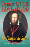 Treatise on the Love of God: Also Known Simply As: On the Love of God