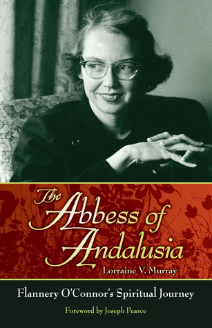 The Abbess of Andalusia by Lorraine V. Murray