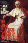 The Great Encyclical Letters of Pope Leo XIII, 1878-1903: Or a Light in the Heavens