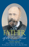 The Father of the Little Flower: Louis Martin (1823-1894)