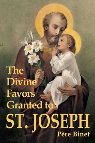 The Divine Favors Granted To St. Joseph by Pere Binet