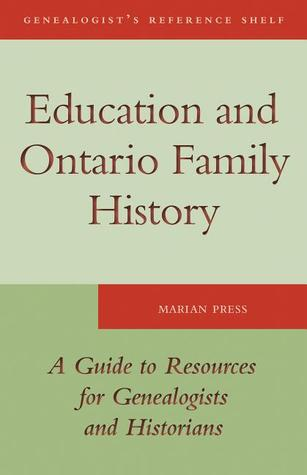 Education and Ontario Family History by Press Marian
