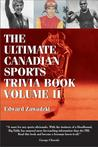 The Ultimate Canadian Sports Trivia Book: Volume II