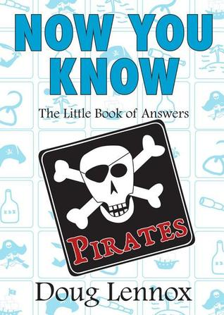 Now You Know Pirates: The Little Book of Answers