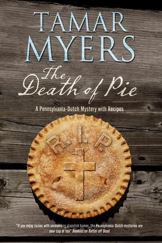 The Death of Pie (Pennsylvania Dutch Mystery, #19)
