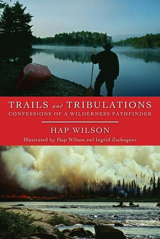 Trails and Tribulations: Confessions of a Wilderness Pathfinder
