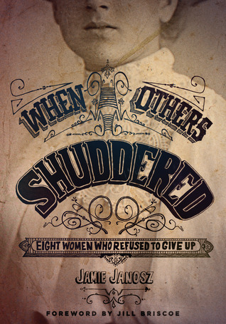 When Others Shuddered by Jamie Janosz