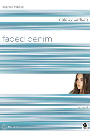 Faded Denim by Melody Carlson