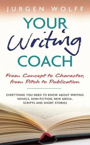 Your Writing Coach by Jürgen Wolff