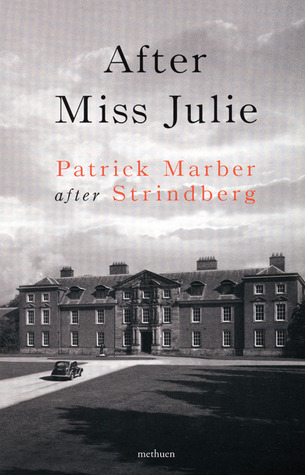 After Miss Julie by Patrick Marber