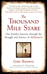 The Thousand Mile Stare: One Family's Journey through the Struggle and Science of Alzheimer's
