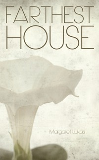 Farthest House by Margaret Lukas