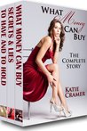 What Money Can Buy: The Billionaire Boxed Set (What Money Can Buy, #1-3)