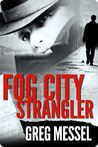 Fog City Strangler (Sam Slater Mysteries)