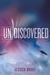 Undiscovered (Unremembered,...