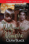 The Wolf and The Vampire (Silver Bullet, #5)