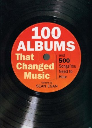 Get 100 Albums That Changed Music: And 500 Songs You Need to Hear PDF