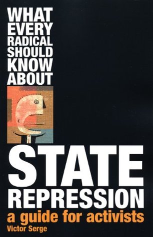 What Every Radical Should Know About State Repression by Victor Serge