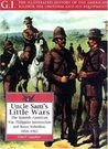 Uncle Sam's Little Wars: The Spanish-American War, Philippine Insurrection, and Boxer Rebellion, 1898-1902 (G.I. Series)
