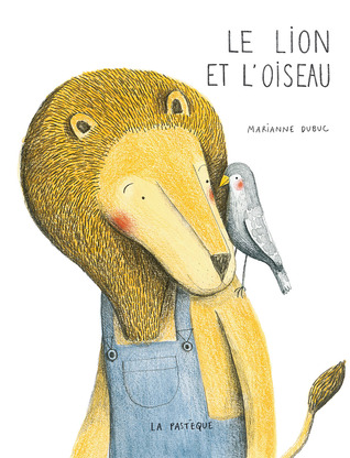 Free download Le lion et l'oiseau by Marianne Dubuc PDF
