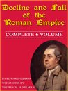 Edward Gibbons' Decline and Fall of the Roman Empire: Complete 6 Volumes