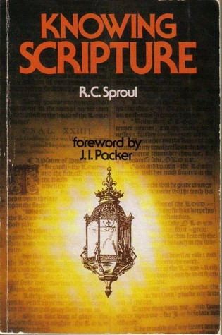 Knowing Scripture by R.C. Sproul