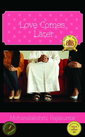 Love Comes Later by Mohanalakshmi Rajakumar