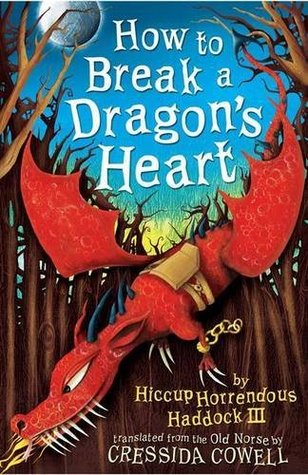 How to Break a Dragon's Heart by Cressida Cowell