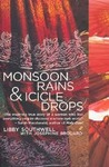 Monsoon Rains and Icicle Drops