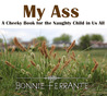 My Ass by Bonnie Ferrante