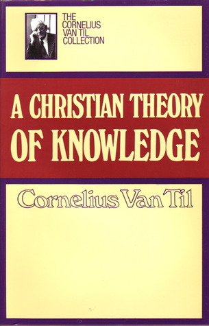 Download Christian Theory of Knowledge by Cornelius Van Til ePub