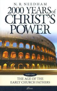 Download online 2000 Years of Christ's Power, Part 1: The Age of the Early Church Fathers (2,000 Years Of Christ's Power #1) by Nicholas R. Needham PDF