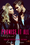 Promise It All (Blinded by Love, #2)