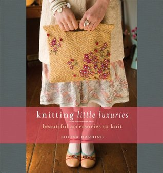 Knitting Little Luxuries by Louisa Harding