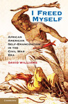I Freed Myself: African American Self-Emancipation in the Civil War Era