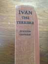 Ivan the Terrible: Life of Ivan IV of Russia, Called the Terrible