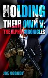 Holding Their Own V: The Alpha Chronicles (Holding Their Own #5)