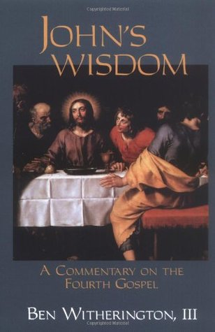 John's Wisdom by Ben Witherington III
