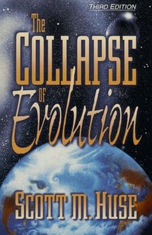 The Collapse of Evolution by Scott M. Huse