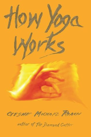 How Yoga Works by Michael Roach
