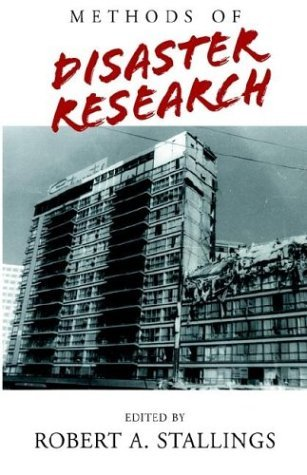 Methods of Disaster Research by Robert A. Stallings