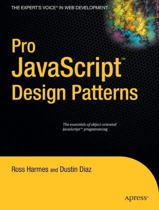 Pro JavaScript Design Patterns by Ross Harmes