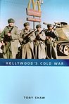 Hollywood's Cold War (Volume in the Series Culture, Politics, and the Cold War. fo) (Culture, Politics, and the Cold War) (Culture, Politics, and the Cold War)