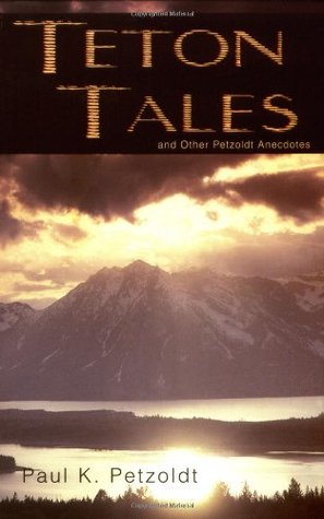 Teton Tales by Paul Petzoldt