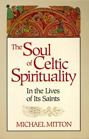 The Soul of Celtic Spirituality