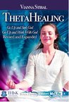 ThetaHealing: Go Up and Seek God, Go Up and Work with God