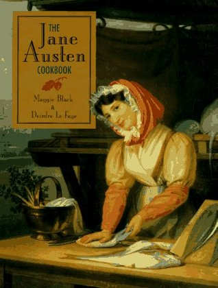 The Jane Austen Cookbook by Maggie Black